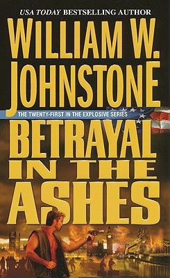 Betrayal in the Ashes - Johnstone, William W