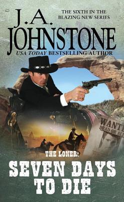Seven Days to Die - Johnstone, J. A.