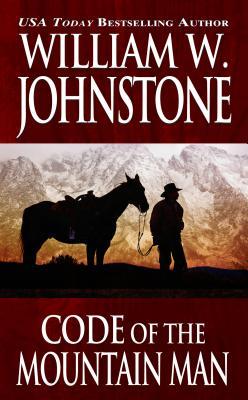 Code of the Mountain Man - Johnstone, William W