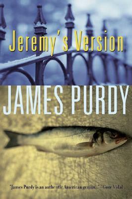 Jeremy's Version - Purdy, James
