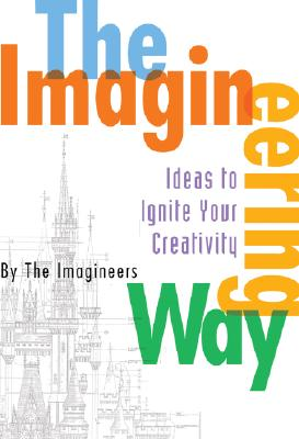 The Imagineering Way - Imagineers