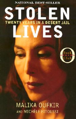 Stolen Lives: Twenty Years in a Desert Jail - Oufkir, Malika, and Fitoussi, Michele, and Schwartz, Ros (Translated by)