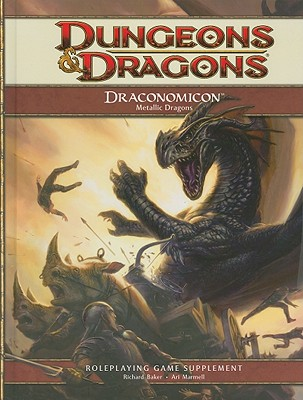 Draconomicon: Metallic Dragons - Baker, Richard, OBE, and Marmell, Ari, and Lee, Peter