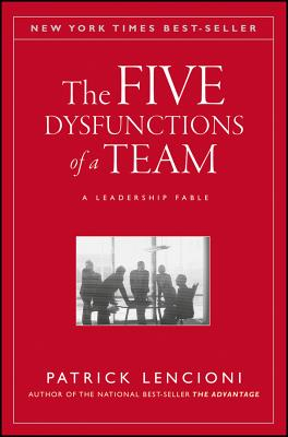 The Five Dysfunctions of a Team: A Leadership Fable - Lencioni, Patrick M