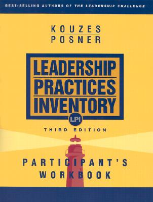 Leadership Practices Inventory: 10 Steps to Understanding and Using Your LPI Feedback - Kouzes, James M, and Posner, Barry Z, Ph.D.