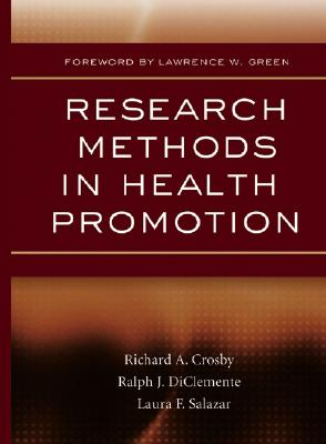 Research Methods in Health Promotion - Crosby, Richard A (Editor), and DiClemente, Ralph J, PhD (Editor), and Salazar, Laura F (Editor)