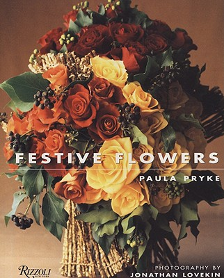 Festive Flowers - Pryke, Paula, and Lovern, Jonathan (Photographer)