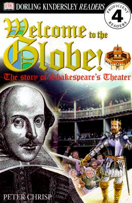Welcome to the Globe: The Story of Shakespeare's Theater - Chrisp, Peter, and Martin, Linda (Editor)