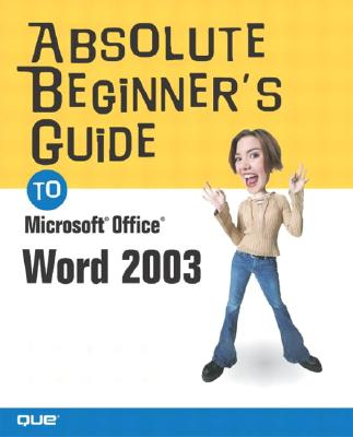Absolute Beginner's Guide to Microsoft Office 2003 - Boyce, Jim
