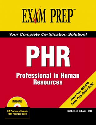 PHR: Professional in Human Resources - Gibson, Cathy Lee