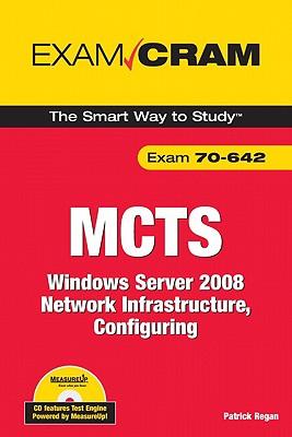 MCTS 70-642: Windows Server 2008 Network Infrastructure, Configuring - Regan, Patrick