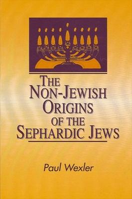 Non-Jewish Origins Sephardic Jews - Wexler, Paul