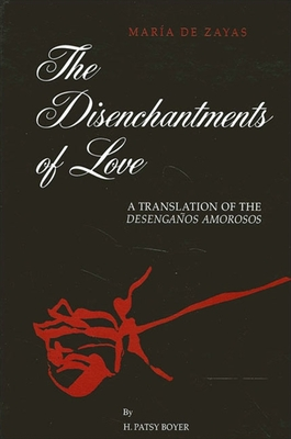 The Disenchantments of Love - De Zayas, Maria, and Rose, Marilyn Gaddis (Editor), and Boyer, H Patsy (Translated by)