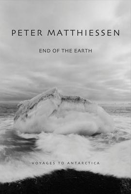 End of the Earth: Voyaging to Antarctica - Matthiessen, Peter, and Garrett, Kenneth (Photographer), and Bateman, Birgit Freybe (Photographer)