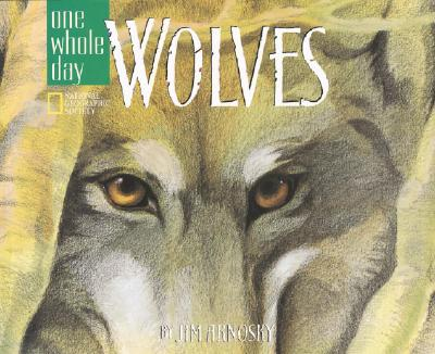 Wolves: A One Whole Day Book - Arnosky, Jim