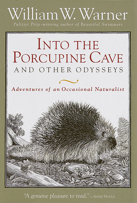 Into the Porcupine Cave and Other Odysseys - Warner, William W