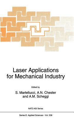 Laser Applications for Mechanical Industry - Martellucci, S (Editor), and Chester, Arthur N (Editor), and Verga Scheggi, A M (Editor)