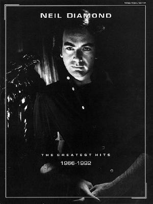 Neil Diamond - The Greatest Hits 1966-1992 - Hal Leonard Publishing Corporation