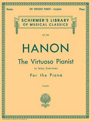 Hanon - Virtuoso Pianist in 60 Exercises - Complete: Schirmer's Library of Musical Classics - Hanon, Charles Louis (Composer)
