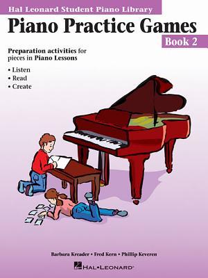 Piano Practice Games Book 2: Hal Leonard Student Piano Library - Leonard, Hal, and Kreader, Barbara, and Kern, Fred