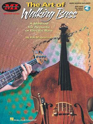The Art of Walking Bass: A Method for Acoustic or Electric Bass - Magnusson, Bob (Composer)