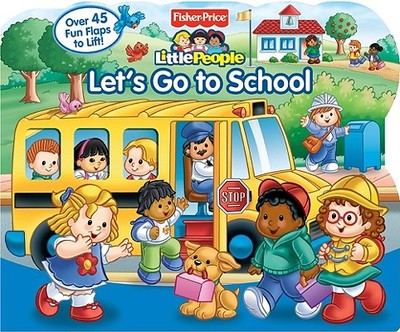 Fisher-Price Little People Let's Go to School - Tomaselli, Doris, and SI Artists (Illustrator)