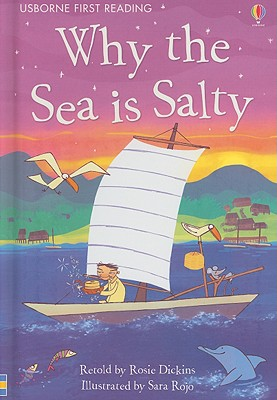 Why the Sea Is Salty: A Tale from Korea - Dickins, Rosie (Retold by), and Kelly, Alison (Consultant editor)