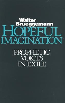 Hopeful Imagination - Brueggemann, Walter, Dr.