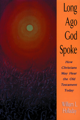 Long Ago God Spoke - Paper Edition - Holladay, William L