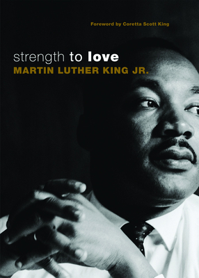 Strength to Love - King, Martin Luther, Jr., and King, Coretta Scott (Foreword by)