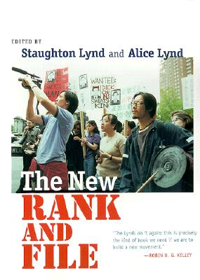 The New Rank and File - Lynd, Staughton (Editor), and Lynd, Alice