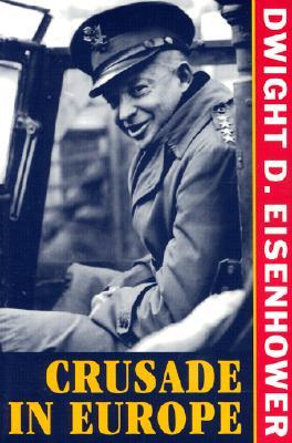 Crusade in Europe - Eisenhower, Dwight D
