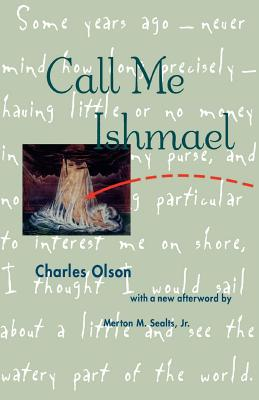 Call Me Ishmael - Olson, Charles, Professor, and Sealts, Merton M, Professor, Jr. (Foreword by)