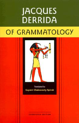 Of Grammatology - Derrida, Jacques, Professor, and Jacques, Derrida, and Spivak, Gayatri Chakravorty (Translated by)
