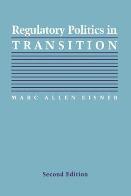 Regulatory Politics in Transition - Eisner, Marc Allen, Professor