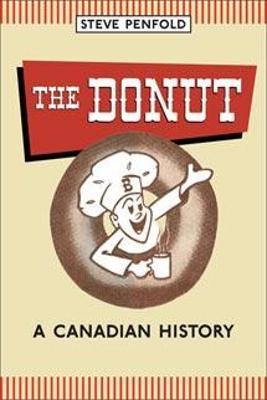 The Donut: A Canadian History - Penfold, Steve