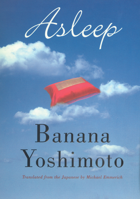 Asleep - Yoshimoto, Banana, and Emmerich, Michael (Translated by)