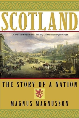 Scotland: The Story of a Nation - Magnusson, Magnus