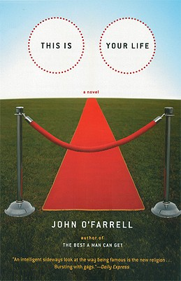 This Is Your Life - O'Farrell, John