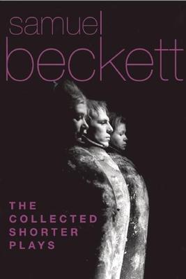 The Collected Shorter Plays - Beckett, Samuel