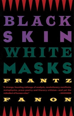 Black Skin, White Masks - Fanon, Frantz, and Markmann, Charles (Translated by), and Farrington, Constance (Translated by)
