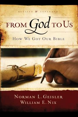 From God to Us: How We Got Our Bible - Geisler, Norman L, Dr., and Nix, William E