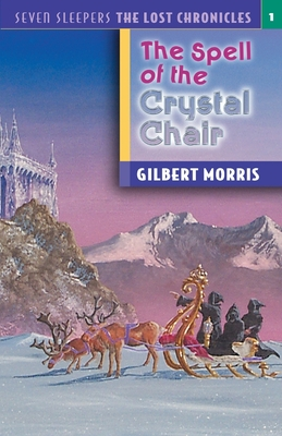The Spell of the Crystal Chair - Morris, Gilbert