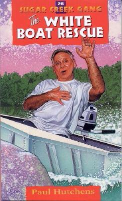 The White Boat Rescue - Hutchens, Paul