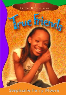 True Friends - Moore, Stephanie Perry