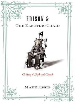 Edison and the Electric Chair - Essig, Mark Regan