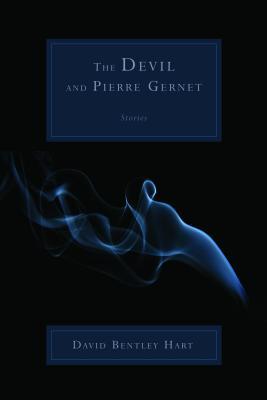 The Devil and Pierre Gernet - Hart, David Bentley