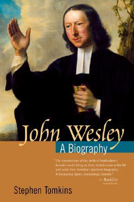 John Wesley: A Biography - Tomkins, Stephen