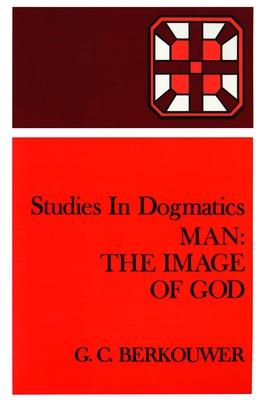 Man: The Image of God - Berkouwer, G C