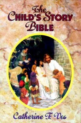 The Child's Story Bible - Vos, Catherine F